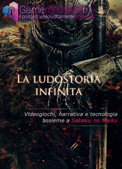 Ep. 17: La Ludostoria Infinita