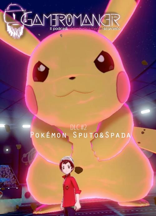 DLC #2: Pokémon Sputo&Spada