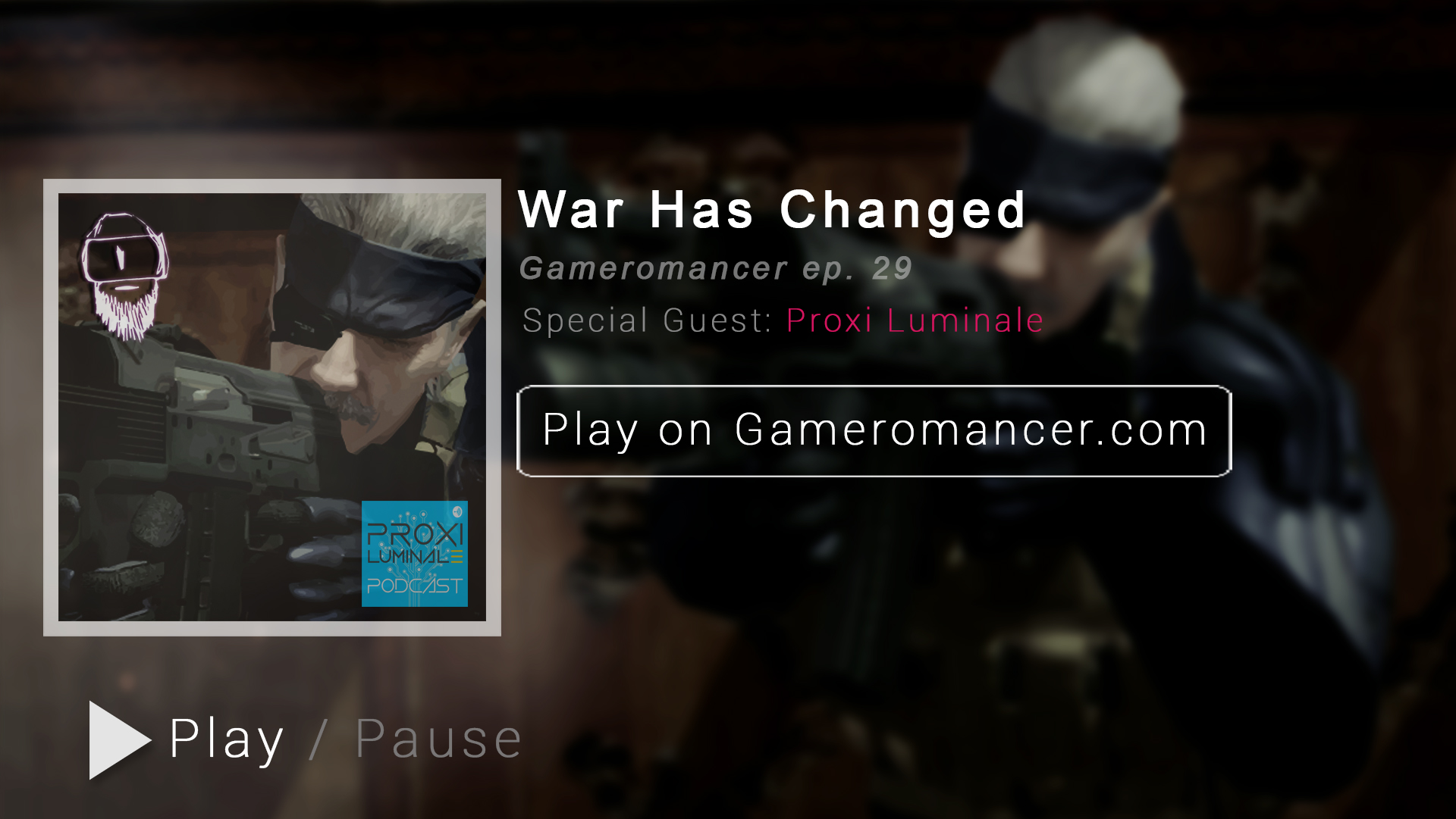 Ep. 29: War has Changed (feat Proxi Luminale)