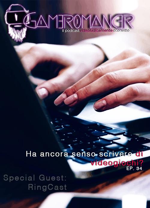Ep. 34: Ha ancora senso scrivere (di videogiochi)?