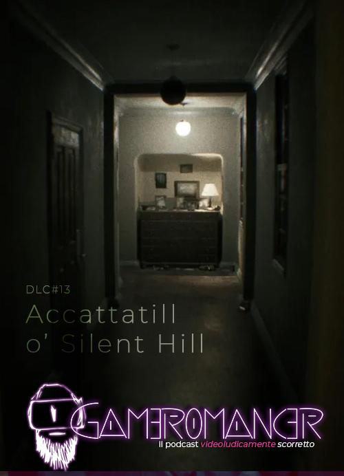 DLC #13: Accattatill o' Silent Hill