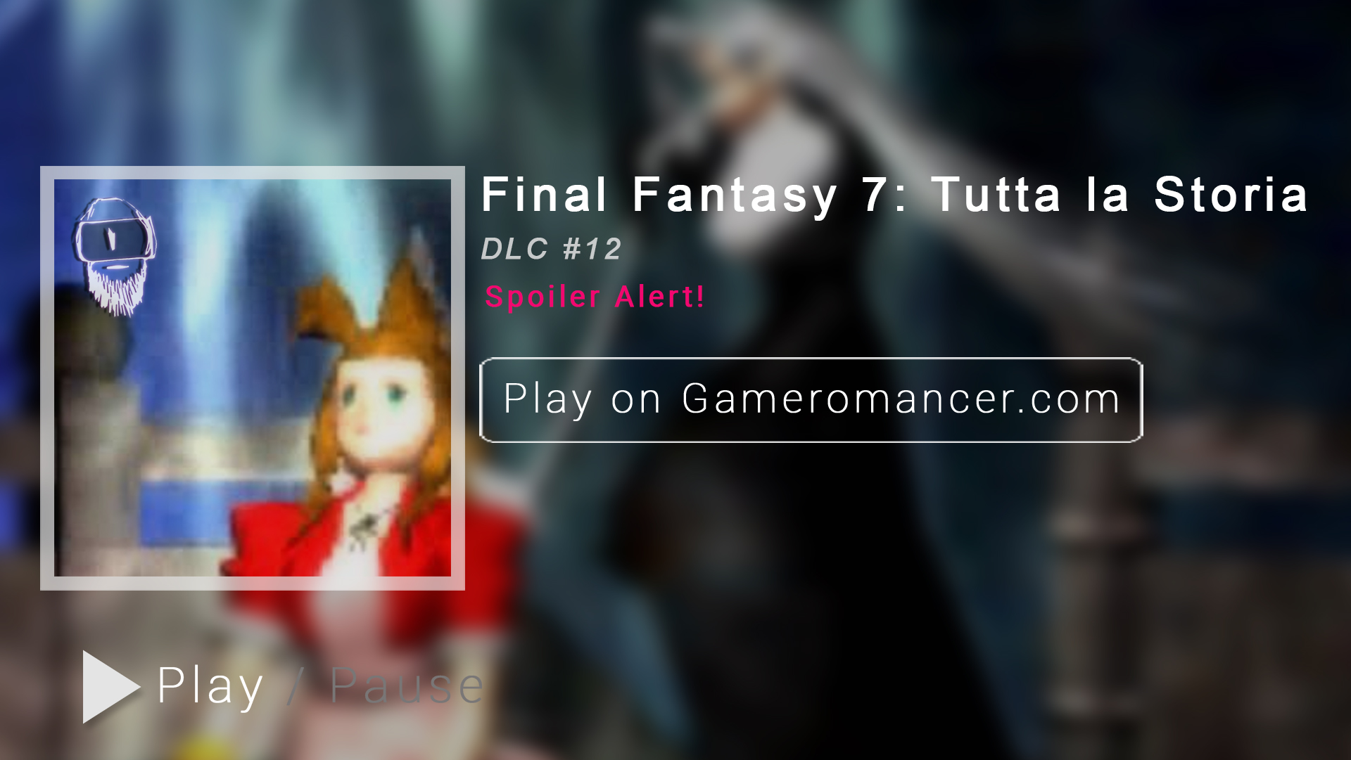 DLC #12: Final Fantasy VII, tutta la Storia
